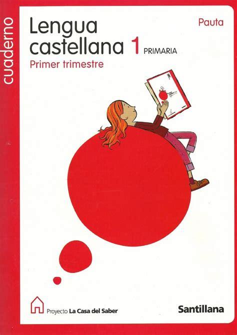 primer trimestre matematiques santillana 6 cuaderno de lengua castellana 1 186 de primaria primer trimestre la casa del saber santillana
