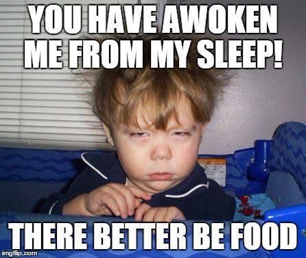 I Like Food And Sleep Meme - cranky face imgflip