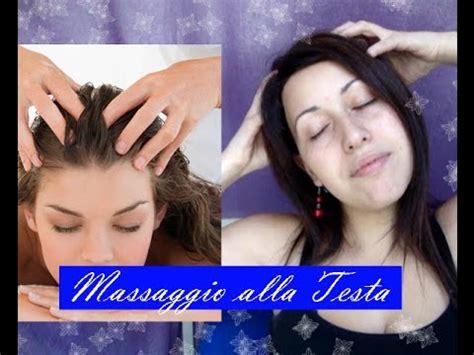 massaggio testa estetica tutorial massaggio testa e capelli