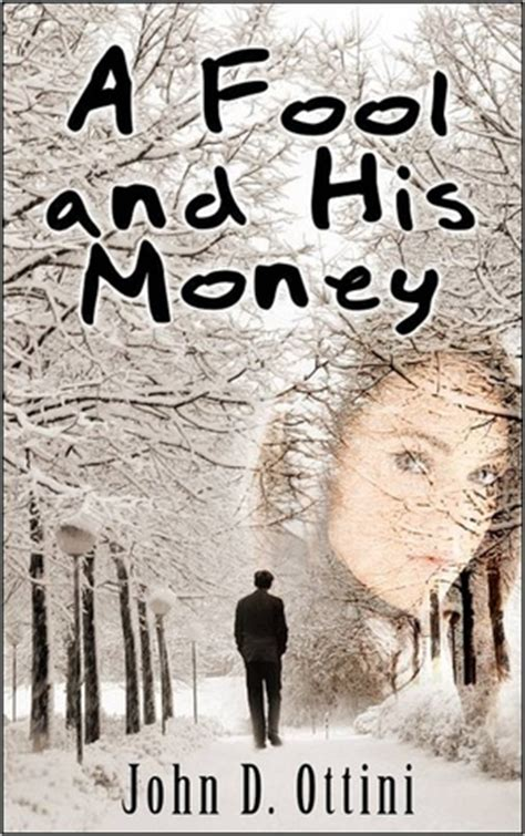 a fool and his money books a fool and his money novella by d ottini