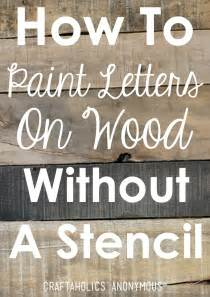wood craft templates craftaholics anonymous 174 how to paint letters on wood