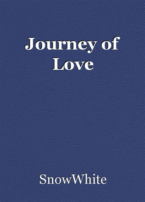 images of love journey journey of love chapter 1 book by snowwhite