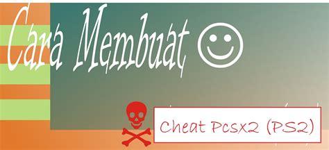cara membuat cheat game online cara membuat cheat pcsx2 ps2 info lepi