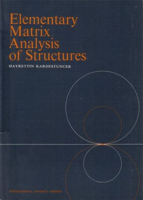 Matrix Analysis Of Structures elementary matrix analysis of structures h kardestuncer