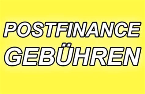 Post Schweiz Gebühren Brief Neue Postfinance Geb 252 Hren Postkonto Info Ch