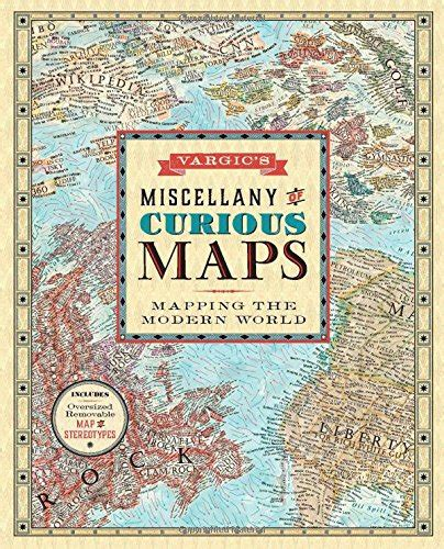 libro the curious map book awardpedia vargic s miscellany of curious maps mapping the modern world