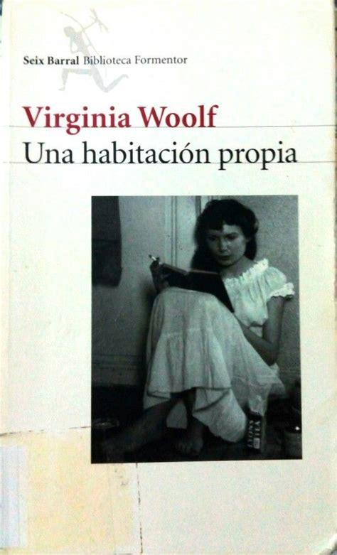 una habitacin propia 842067172x quot una habitaci 243 n propia quot de virginia woolf seix barral biblioteca formentor cuarta edici 243 n