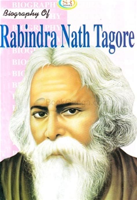 biography of rabindranath tagore in english language biography of rabindra nath tagore bookganga com