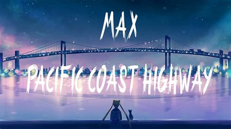 Pch Lyrics - two friends feat max pacific coast highway sloves remix lyrics lyric video