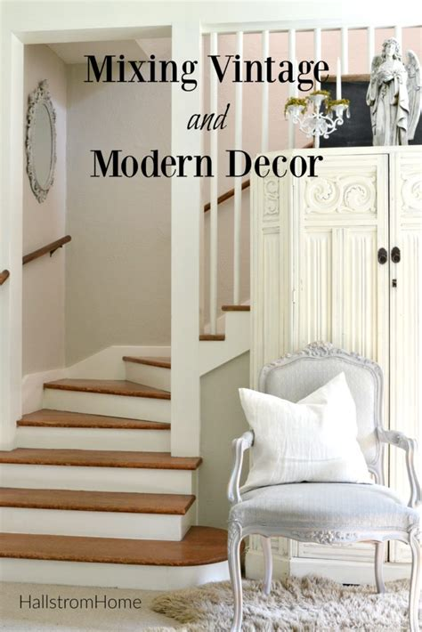 modern with vintage home decor mixing vintage and modern decor hallstrom home