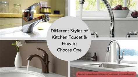 different styles of kitchen faucet and how to choose one