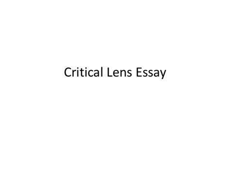 Critical Lens Essay Sle by Critical Lens Essay Directions
