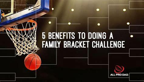 basketball bracket challenge five benefits of doing a family bracket challenge all