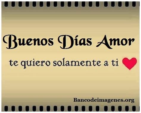 imagenes de buenos dias mi amor isaac frases and amor on pinterest