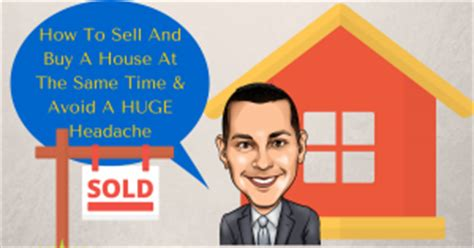 how to sell and buy a house without a headache