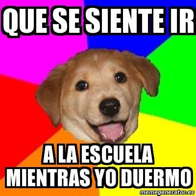 Advice Dog Meme Generator - meme advice dog que se siente ir a la escuela mientras