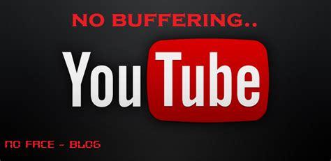 membuat youtube lancar hack youtube buffering berbagi apa yang ku dapat