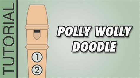 doodle how to play how to play polly wolly doodle on the recorder easy