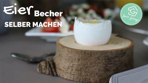 Eierbecher Selber Machen by Eierbecher Aus Holz Selber Machen Upcycling Diy