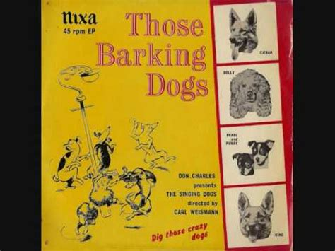 barking song don charles singing dogs those barking dogs a medley of songs from this