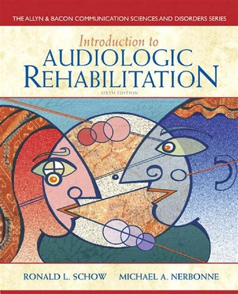 introduction to audiology 13th edition pearson communication sciences and disorders books introduction to audiologic rehabilitation 6e