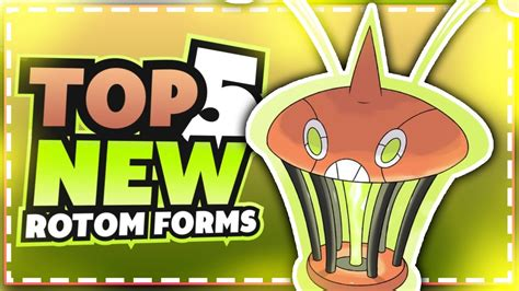 best rotom form top 5 new rotom forms that we need