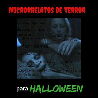 relato de terror corto microrrelatos de terror para halloween cuentos cortos que