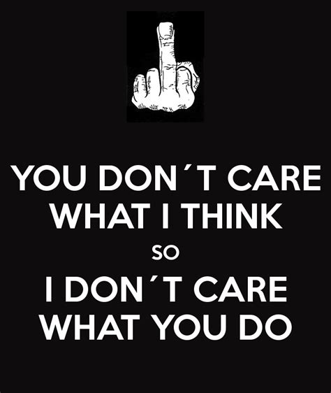 Ido Not Care i dont care if we up quotes quotesgram