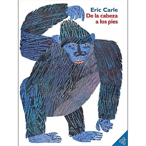 eric carle spanish 8488342543 quot de la cabeza a los pies quot spanish edition paperback by eric carle buybuy baby