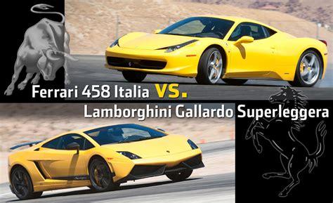 458 Vs Lamborghini 458 Italia Vs Lamborghini Gallardo Superleggera