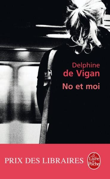 libro no et moi di delphine de vigan livre no et moi delphine de vigan