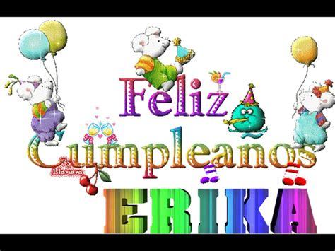 imagenes de feliz cumpleaños erika imagenes de pensamientos militares bellas imagenes para