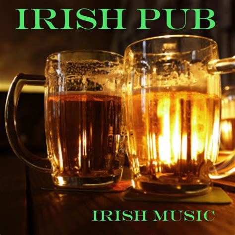top irish bar songs the old dock road a song by irish pub songs on spotify