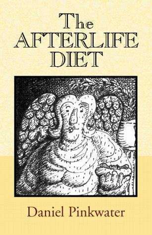the afterlives a novel books the afterlife diet by daniel pinkwater reviews