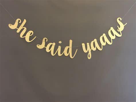 She Said Yes Banner , She Said Yaaas Baner, Bachelorette