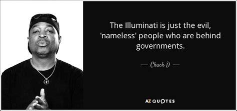 illuminati sayings chuck d quote the illuminati is just the evil nameless