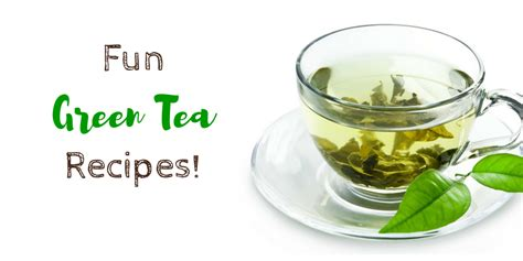 what is the best green tea to drink 5 best green tea recipes for weight loss burn quickly