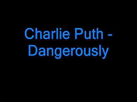 charlie puth dangerously lyrics charlie puth dangerously karaoke with backvocals youtube