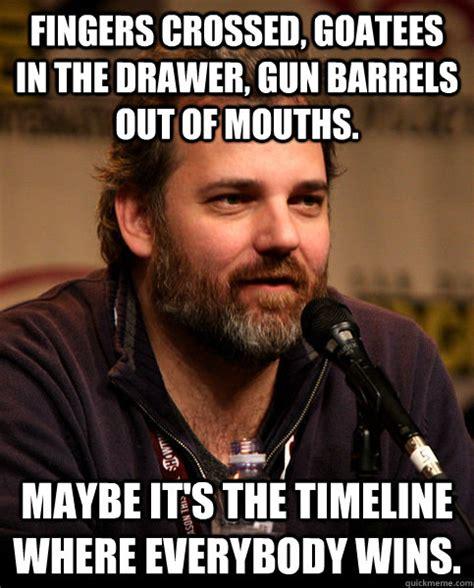 Fingers Crossed Meme - fingers crossed goatees in the drawer gun barrels out of