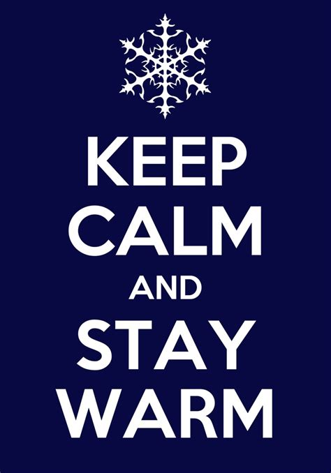 how to keep a warm outside keep warm quotes quotesgram