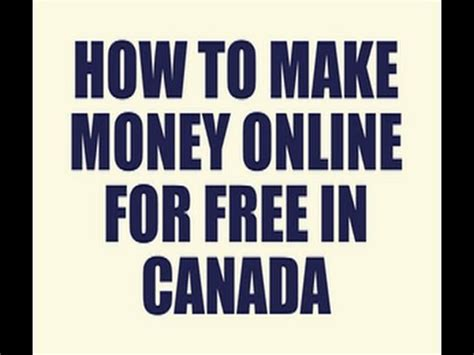 How To Make Money Online In Canada For Free - make money online for free in canada how to make money online in canada youtube
