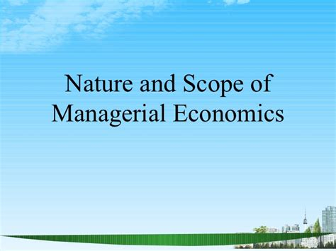 Managerial Economics For Mba Students by Nature And Scope Of Managerial Economics Ppt Mba 2009