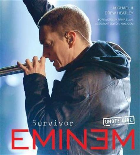 biography eminem english eminem survivor drew heatley michael heatley priya