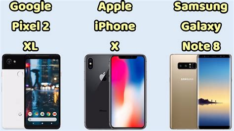 iphone v pixel 2 pixel 2 xl vs iphone x vs samsung galaxy note 8