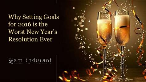 new year why the why setting goals for 2016 is the worst new year s