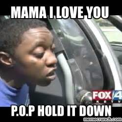 Mama Meme - pop mama i love you hold it down quotes