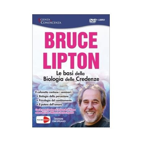 La Biologia Delle Credenze Bruce Lipton by Bruce H Lipton Le Basi Della Biologia Delle Credenze