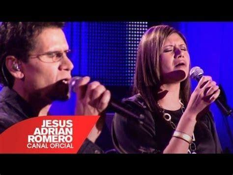 youtube musica cristiana de jesus adrian romero tu estas aqui jesus adrian romero feat marcela gandara