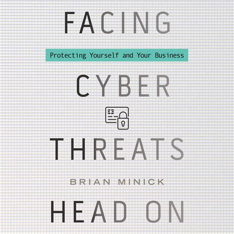 facing cyber threats on protecting yourself and your business books facing cyber threats on audiobook by brian