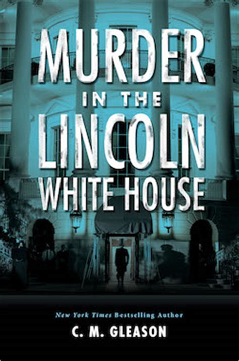 murder in the lincoln white house lincoln s white house mystery books books by colleen gleason